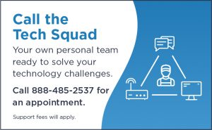 Call the tech squad today - 1-888-485-2537 - support fees will apply